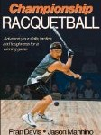 Championship Racquetball: The Best Book on Racquetball Technique and Strategy